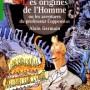 Livre tiré du spectacle « Les Origines de l'Homme », présenté en coproduction avec le Musée en Herbe, à la Halle Saint Pierre à Paris -  Editions : Hachette - Collection : le livre de poche jeunesse - Décembre 1997